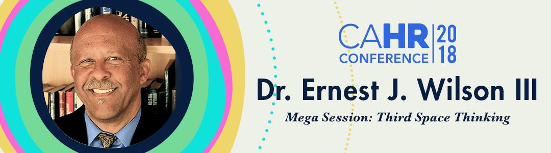 #CAHR18 Speaker Spotlight: Third Space Thinking with Dr. Ernest J.  Wilson III