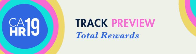 Total Rewards Track at CAHR19