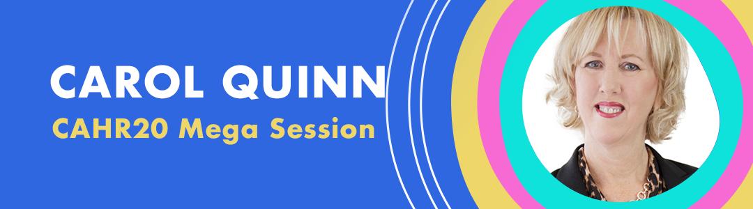 Announcing CAHR20 Speaker Carol Quinn